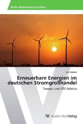 Erneuerbare Energien im deutschen Stromgroßhandel
