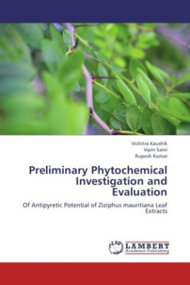 Preliminary Phytochemical Investigation and Evaluation