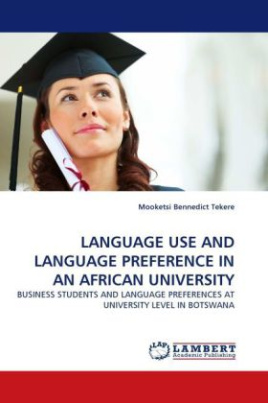 LANGUAGE USE AND LANGUAGE PREFERENCE IN AN AFRICAN UNIVERSITY