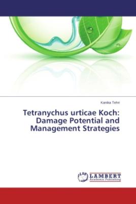 Tetranychus urticae Koch: Damage Potential and Management Strategies