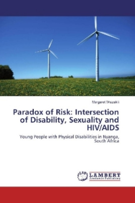 Paradox of Risk: Intersection of Disability, Sexuality and HIV/AIDS