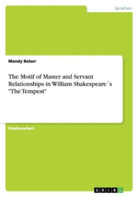 "The Motif of Master and Servant Relationships in William Shakespeare's ""The Tempest"""