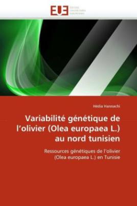 Variabilité génétique de l'olivier (Olea europaea L.) au nord tunisien