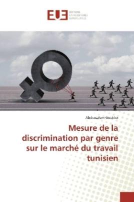 Mesure de la discrimination par genre sur le marché du travail tunisien