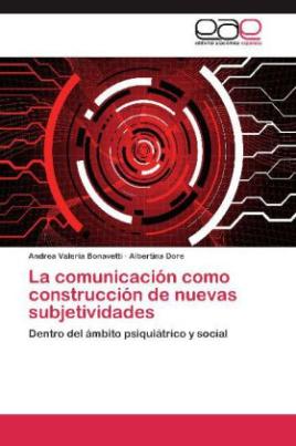 La comunicación como construcción de nuevas subjetividades