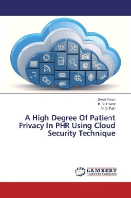 A High Degree Of Patient Privacy In PHR Using Cloud Security Technique