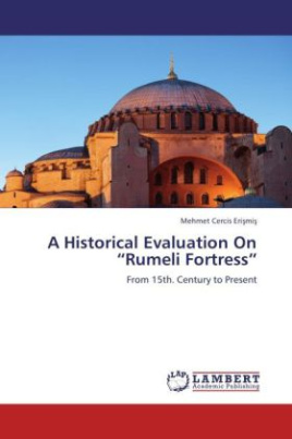 A Historical Evaluation On  Rumeli Fortress