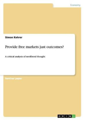 Provide free markets just outcomes?