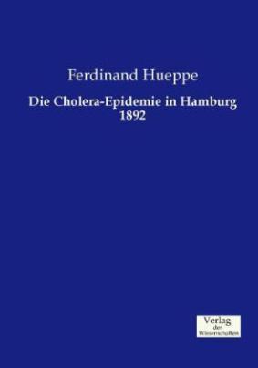 Die Cholera-Epidemie in Hamburg 1892