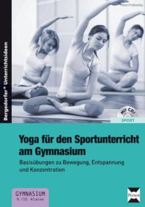 Yoga für den Sportunterricht am Gymnasium, m. CD-ROM