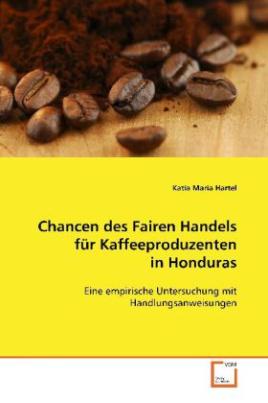 Chancen des Fairen Handels für Kaffeeproduzenten in Honduras
