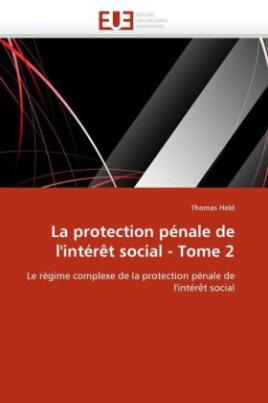 La protection pénale de l'intérêt social - Tome 2