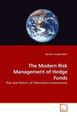 The Modern Risk Management of Hedge Funds