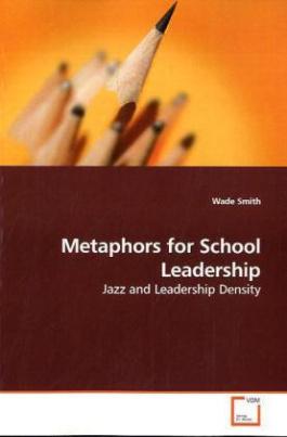 Metaphors for School Leadership