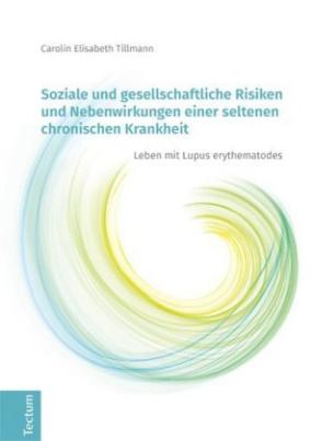 Soziale und gesellschaftliche Risiken und Nebenwirkungen einer seltenen chronischen Krankheit