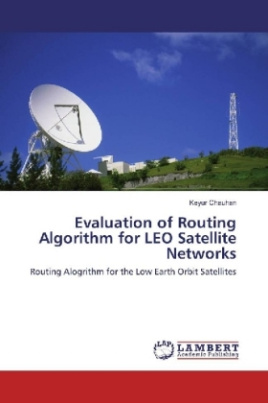 Evaluation of Routing Algorithm for LEO Satellite Networks