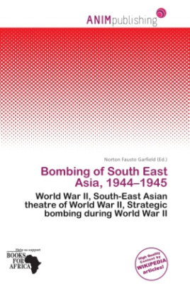 Bombing of South East Asia, 1944 - 1945