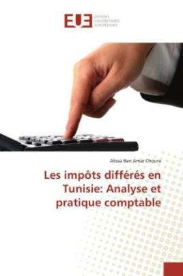 Les impôts différés en Tunisie: Analyse et pratique comptable