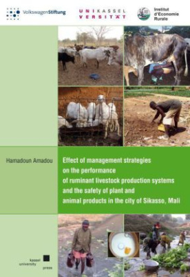 Effect of management strategies on the performance of ruminant livestock production systems and the safety of plant and animal products in the city of Sikasso, Mali