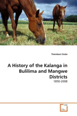 A History of the Kalanga in Bulilima and Mangwe Districts