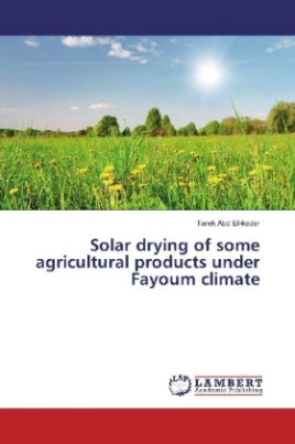 Solar drying of some agricultural products under Fayoum climate