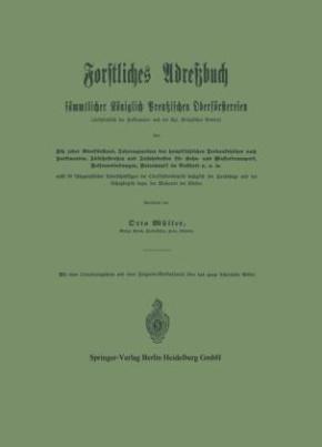 Forstliches Adreßbuch sämmtlicher Königlich Preußischen Oberförstereien
