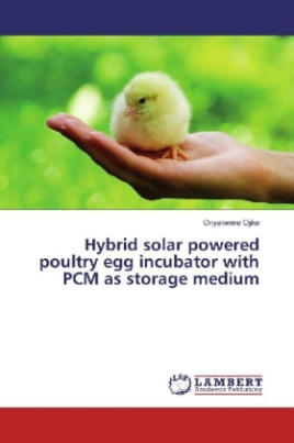 Hybrid solar powered poultry egg incubator with PCM as storage medium