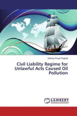 Civil Liability Regime for Unlawful Acts Caused Oil Pollution
