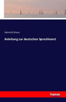 Anleitung zur deutschen Sprachkunst