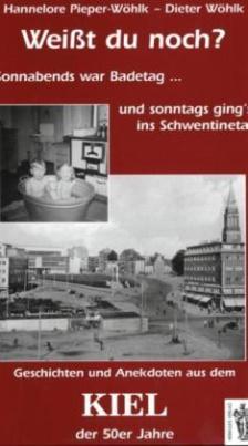 Weißt du noch? Geschichten und Anekdoten aus dem Kiel der 50er Jahre
