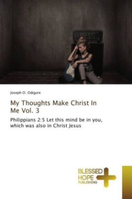 My Thoughts Make Christ In Me Vol. 3