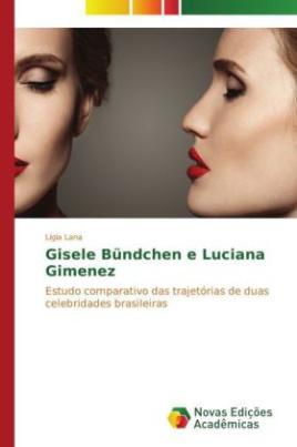 Gisele Bündchen e Luciana Gimenez
