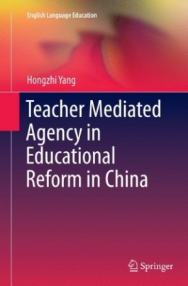 Teacher Mediated Agency in Educational Reform in China