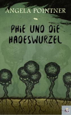 Phie und die Hadeswurzel