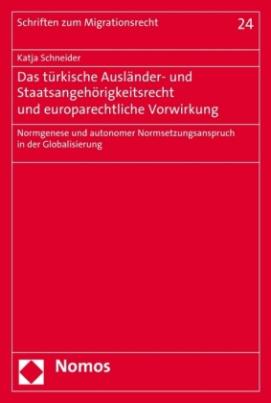Das türkische Ausländer- und Staatsangehörigkeitsrecht und europarechtliche Vorwirkung