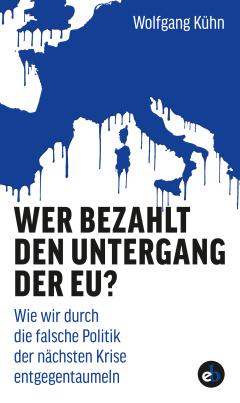 Wer bezahlt den Untergang der EU?