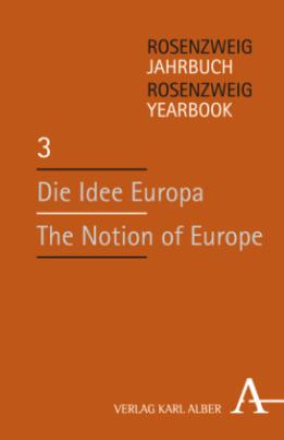 Die Idee Europa. The Notion of Europe