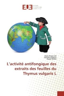 L'activité antifongique des extraits des feuilles du Thymus vulgaris L