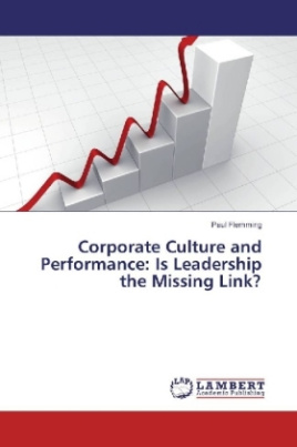 Corporate Culture and Performance: Is Leadership the Missing Link?