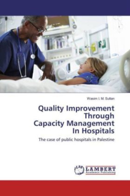 Quality Improvement Through Capacity Management In Hospitals