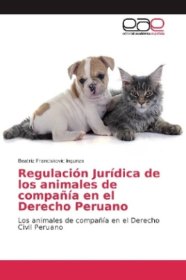 Regulación Jurídica de los animales de compañía en el Derecho Peruano