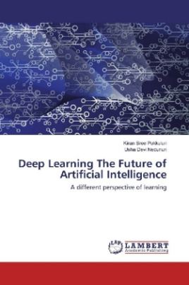 Deep Learning The Future of Artificial Intelligence
