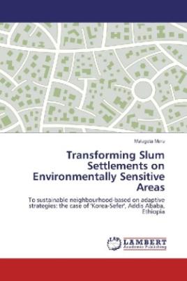 Transforming Slum Settlements on Environmentally Sensitive Areas