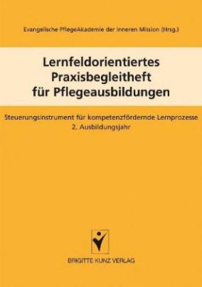 Lernfeldorientiertes Praxisbegleitheft für Pflegeausbildungen. Bd.2