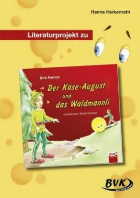Literaturprojekt zu 'Der Käse-August und das Waldmannli'