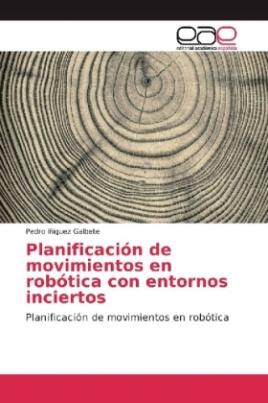 Planificación de movimientos en robótica con entornos inciertos