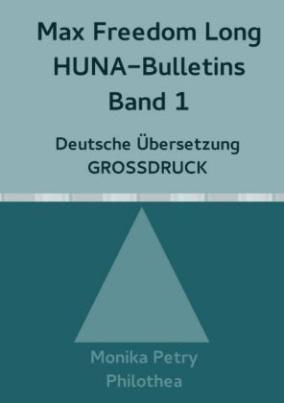 Max Freedom Long, HUNA Bulletins, Band 1, Deutsche Übersetzung, GROSSDRUCK