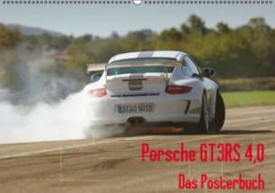Porsche GT3RS 4,0 Posterbuch (Posterbuch DIN A3 quer)