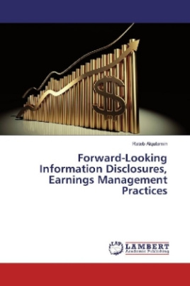 Forward-Looking Information Disclosures, Earnings Management Practices