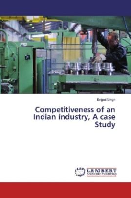 Competitiveness of an Indian industry, A case Study